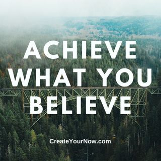 2314 Achieve What You Believe