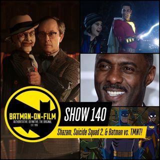 140 | Shazam Trailer 2, Suicide Squad 2, & Batman vs. TMNT!