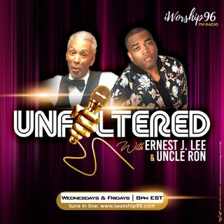 UNFILTERED with Ernest J. Lee & Uncle Ron - May 15th, 2019 - FULL SHOW