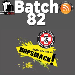 Batch82: Toppling Goliath HOPSMACK & Hoppy Homebrew