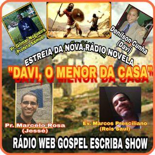 """Estreia de """"DAVI, O MENOR DA CASA"""" novo Rádio Teatro do Podcast PAULO ESCRIBA GOSPEL SHOW."""
