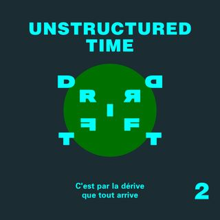 The DRIFT — Unstructured Time - Part 2