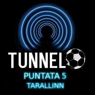 Puntata 5 - Tarallinn
