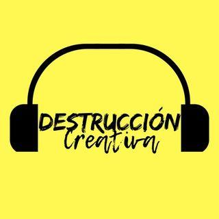 DESTRUCCIÓN CREATIVA