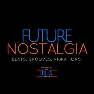 Future Nostalgia - The Excursion, Pt. 47 (@doja_beatconnoisseur)