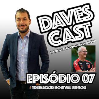 DAVESCAST EPISODIO 07 - LIVE COM TREINADOR DORIVAL JUNIOR