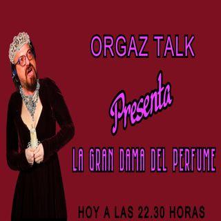 HOY CON TODOS USTEDES LA GRAN DAMA DEL PERFUME #ORGAZTALK