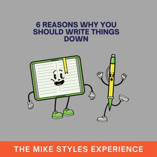 6 Reasons Why You Should Write Things Down