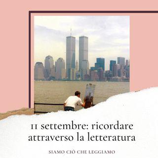 11 settembre: ricordare attraverso la letteratura