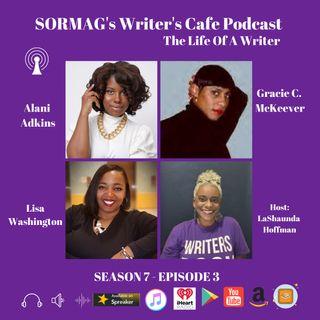 SORMAG's Writers Cafe Season 7 Episode 5  Alani Adkins, Gracie C. McKeever, Lisa Washington