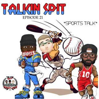 "Talkin Spit Episode 21 ""Sports Talk"""