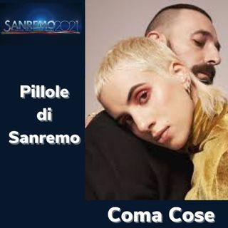 Pillole di Sanremo - Ep. 18: Coma_Cose