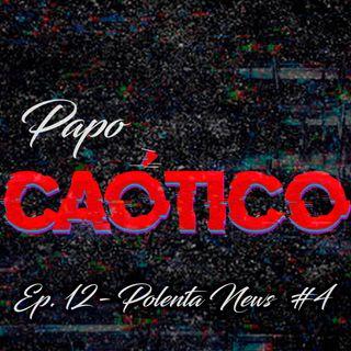 Ep 12 - Polenta news #4