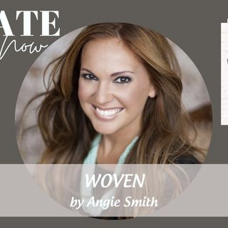 2260 My Strength Is My Story with Angie Smith, Woven