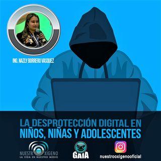 NUESTRO OXÍGENO La desprotección digital en los niños y adolescentes - Ing. Nazly Borrero