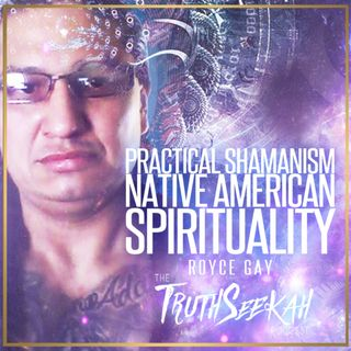 Practical Shamanism | Native American Spirituality | Royce Gay