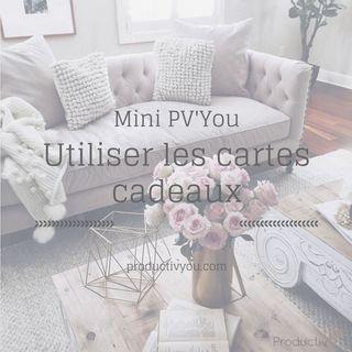 Utiliser les cartes cadeaux - Mini PV'You