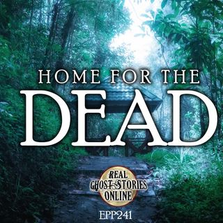 Home For The Dead | Haunted, Paranormal, Supernatural