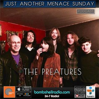 Just Another Menace Sunday #607 w/ The  Preatures