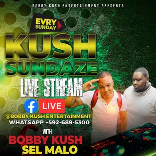 BOBBY KUSH X SELECTOR MALO LIVE IN MIDDLE STREET KUSH SUNDAZE