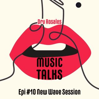 Ep. 10 - New Wave Sessions