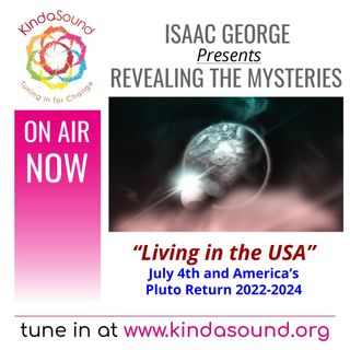 Living in the USA: July 4th & America's Pluto Return 2022-2024 | Revealing the Mysteries with Isaac George