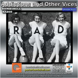 Addictions and Other Vices 321 - Bombshell Radio