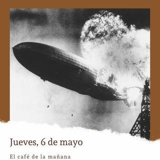 Jueves, 6 de mayo. El desastre del Hindenburg