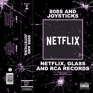 Episode 24: Netflix, Glass and RCA Records