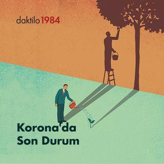 Korona'da Son Durum | Yunus Emre Kocabaşoğlu & Burak Durgut & Kadir Efe | Üretimin Tarihi #20