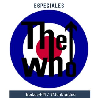 """THE WHO"" en Especiales de Boikot-FM Ep. 1"
