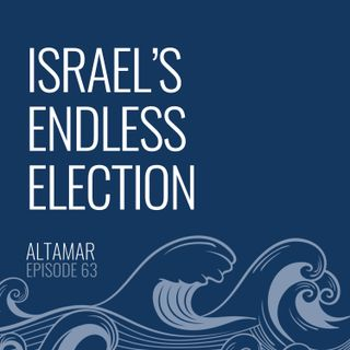 Israel's Endless Election [Episode 63]