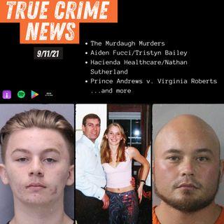 True Crime Headlines: The Murdaugh Murders, Aiden Fucci, Hacienda Healthcare & More