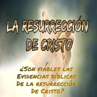 La Resurreción de Cristo