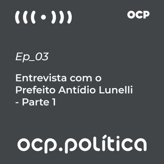 #01 Entrevista com o Prefeito Antídio Lunelli
