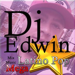 Mega Mix Latinos pop Dj Edwin