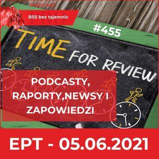 #455 Badania, Raporty, Newsy i Zapowiedzi, czyli EPT na 5 czerwca 2021