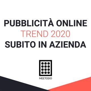 Pubblicità online, Trend per il 2020, come introdurle nella tua azienda