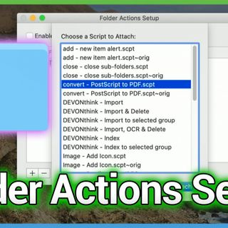 HOM 22: Folder Actions: Part 1 - Associate AppleScripts with folders on your Mac