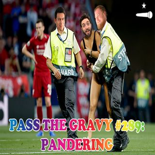 Pass The Gravy #289: Pandering