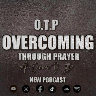 OTP: OVERCOMING THROUGH PRAYER