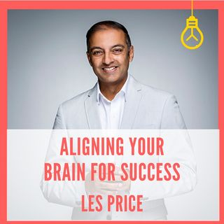 Aligning Your Brain for Success [Episode 13]