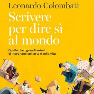 """Leonardo Colombati """"Scrivere per dire sì al mondo"""""""
