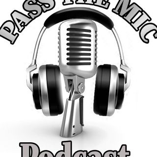 Pass The Mic Podcast Season 3 Episode 6