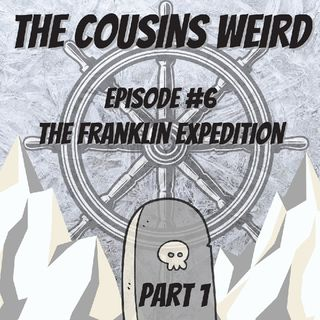 Episode #6 The Franklin Expedition- Part 1