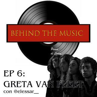 Ep. 6 - Greta Van Fleet