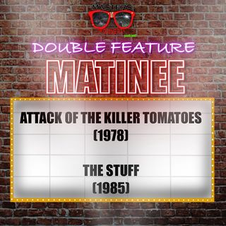 MOTN Matinee: Attack of the Killer Tomatoes (1978) and The Stuff (1985)