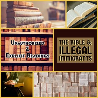 The Bible & Illegal Immigrants