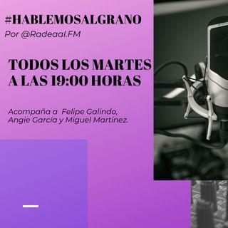 #HablemosAlGrano 21 Mayo 2019