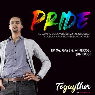 Gays & mineros, ¡Unidos!